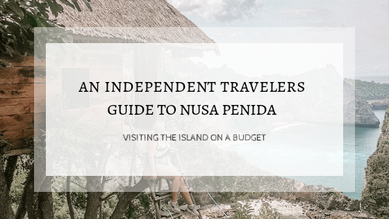 An Independent Travelers Guide Visiting Nusa Penida on a Budget