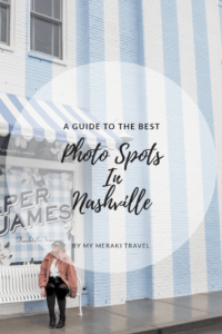 a guide to the best photo spots in nashville by travel blogger my meraki travel
