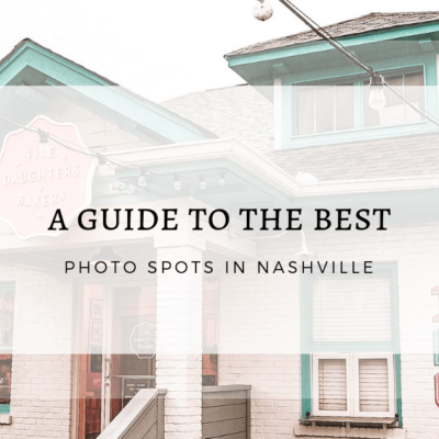 A Guide to the Best Photo Spots in Nashville
